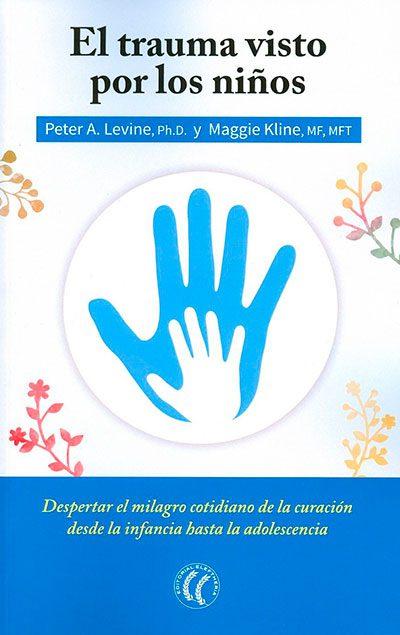 Peter Levine - libro el trauma visto por los niños